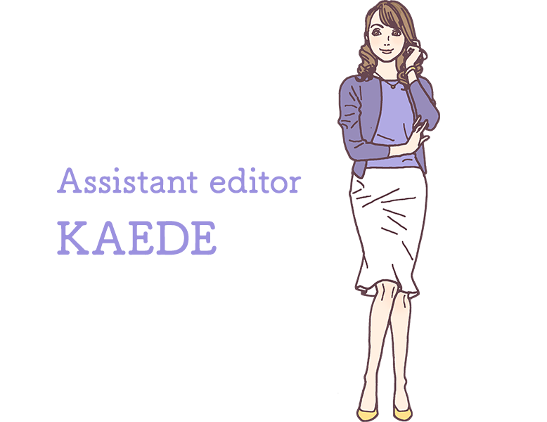 Assistant editor KAEDE